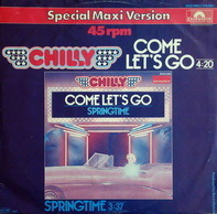 Chilly - Come Let's Go / Springtime