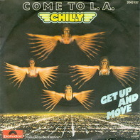 Chilly - Come To L.A. / Get Up And Move