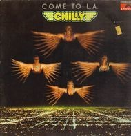 Chilly - Come to L.A.