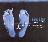 China Drum - Stop It All Adding Up