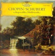 Chopin, Schubert - Ausgewählte Meisterwerke