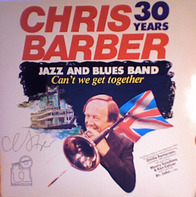 The Chris Barber Jazz And Blues Band - Can't We Get Together