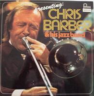 Chris Barber - Presenting: Chris Barber & His Jazz Band