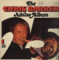 Chris Barber - The Chris Barber Jubilee Album 1 - 1949-1959