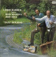Chris Barber, Rod Mason - Chris Barber Meets Rod Mason's Hot Five, Jazz Holiday