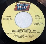 Chris Hillman - Somebody's Back In Town / Desert Rose
