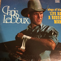 Chris LeDoux - Sings Of His 'Life As A Rodeo Man'