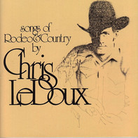 Chris LeDoux - Songs of Rodeo & Country