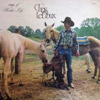 Chris LeDoux - Songs of Rodeo Life
