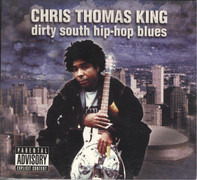 Chris Thomas King - Dirty South Hip-Hop Blues