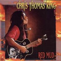 Chris Thomas King - Red Mud