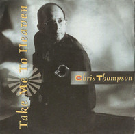 Chris Thompson - Take Me To Heaven