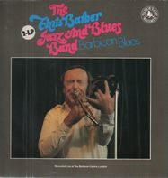 Chris Barber - The Chris Barber Jazz And Blues Band - Barbican Blues