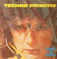 Chris & Cosey - Technø Primitiv