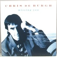 Chris de Burgh - Missing You / The Risen Lord
