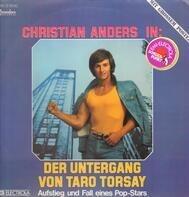 Christian Anders - Der Untergang Von Taro Torsay - Aufstieg Und Fall Eines Pop-Stars