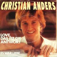 Christian Anders - Love, das ist die Antwort
