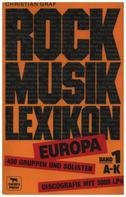 Christian Graf - Rock Musik lexikon Band 1- Europa