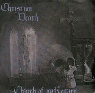 Christian Death - Church Of No Return