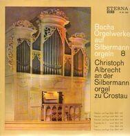 Christoph Albrecht - Bachs Orgelwerke auf Silbermannorgeln 8