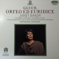 Gluck / Janet Baker , Glyndebourne Festival Chorus , The London Philharmonic Orch., R. Leppard - Orfeo ed Euridice