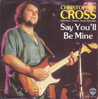 Christopher Cross - Say You'll Be Mine