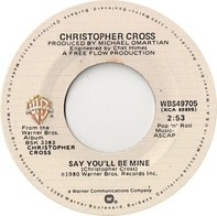 Christopher Cross - Say You'll Be Mine / Spinning