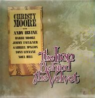 Christy Moore With Andy Irvine , Barry Moore , Jimmy Faulkner , Gabriel McKeon , Tony Linnane , Noe - The Iron Behind the Velvet