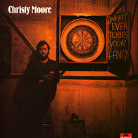 Christy Moore - Whatever Tickles Your Fancy