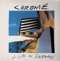 Chrome - Live in Germany