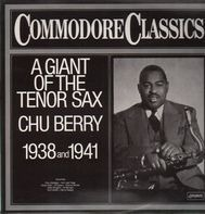 Leon 'Chu' Berry - A Giant Of The Tenor Sax 1938 And 1941