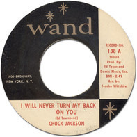 Chuck Jackson - I Will Never Turn My Back On You