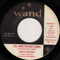 Chuck Jackson - Tell Him I'm Not Home / Lonely Am I