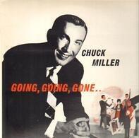 Chuck Miller - Goin, Goin, Gone...