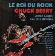Chuck Berry - Le Roi Du Rock