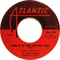 Chuck Willis - Hang Up My Rock And Roll Shoes / What Am I Living For