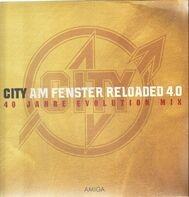 City - Am Fenster Reloaded 4.0 (40 Jahre Evolution Mix)