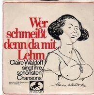 Claire Waldoff - Wer Schmeisst Denn Da Mit Lehm