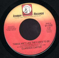 Clarence Carter - Things Ain't Like They Used To Be / Pickin' 'Em Up, Layin' 'Em Down