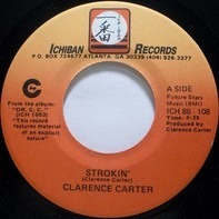 Clarence Carter - Strokin' / Love Me With Feeling