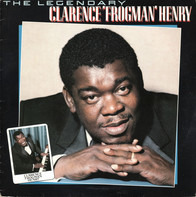 Clarence 'Frogman' Henry - The Legendary Clarence 'Frogman' Henry