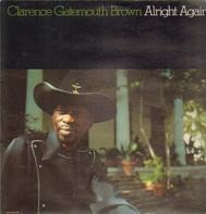 Clarence Gatemouth Brown - Alright Again!