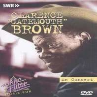 Clarence Gatemouth Brown - IN CONCERT -OHNE FILTER