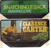 Clarence Carter - Snatching It Back / Making Love