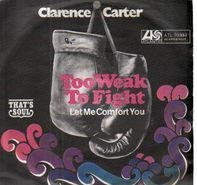 Clarence Carter - Too Weak to Fight