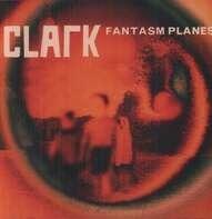 Clark - Fantasm Planes