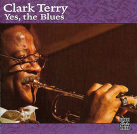 Clark Terry - Yes, the Blues