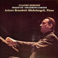 Claude Debussy - Arturo Benedetti Michelangeli - Images I/II · Children's Corner
