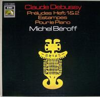 Claude Debussy - Michel Béroff - Préludes Heft 1&2 - Estampes - Pour Le Piano