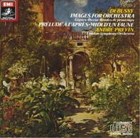 Claude Debussy , André Previn , The London Symphony Orchestra - Images For Orchestra / Prélude À L'Après-Midi D'Un Faune